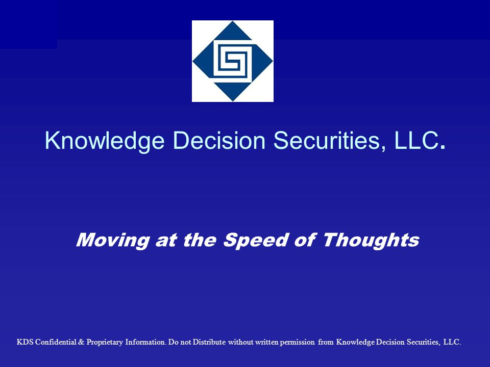 Knowledge Decision Securities, LLC.KDS Confidential & Proprietary Information.