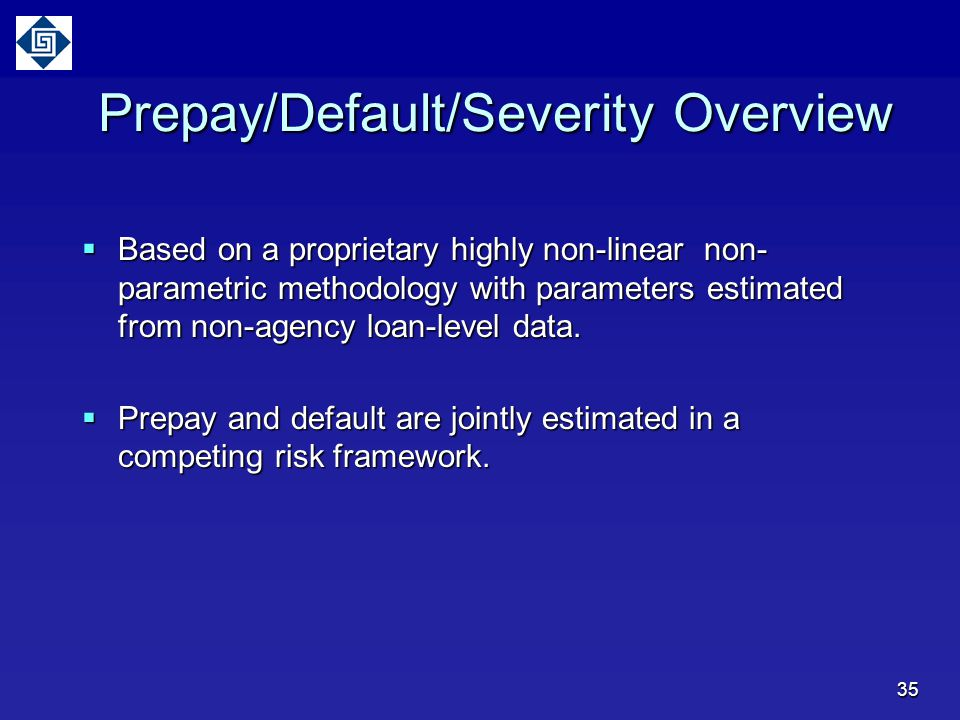  Based on a proprietary highly non-linear non- parametric methodology with parameters estimated from non-agency loan-level data.