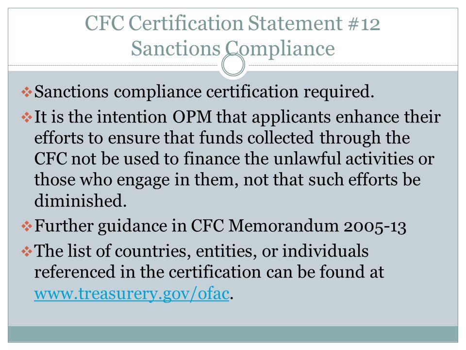 CFC Certification Statement #12 Sanctions Compliance  Sanctions compliance certification required.