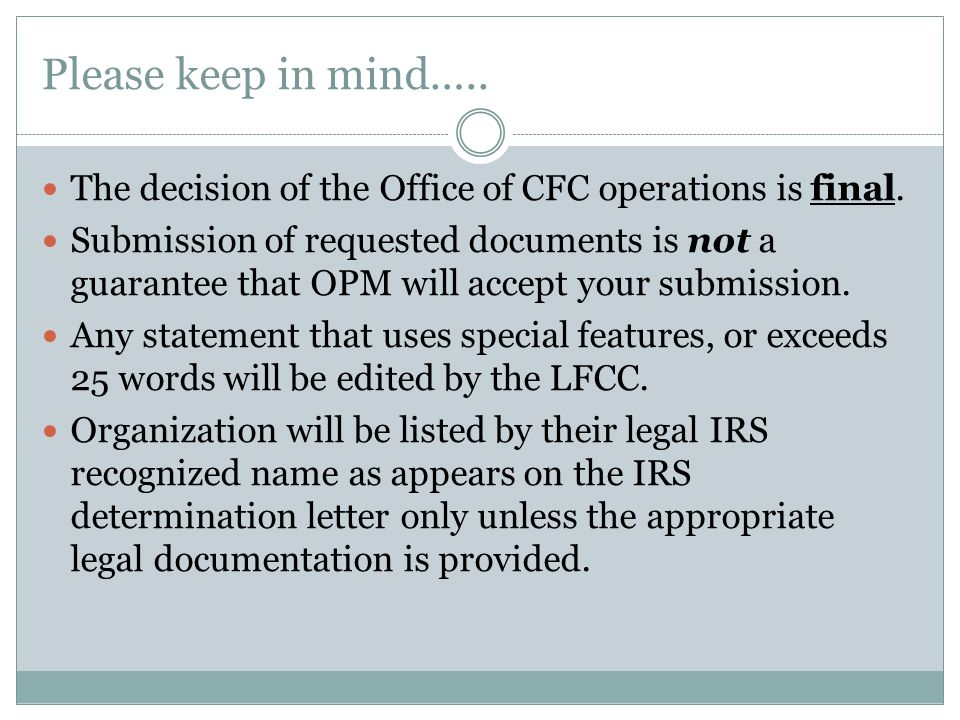 Please keep in mind…..The decision of the Office of CFC operations is final.