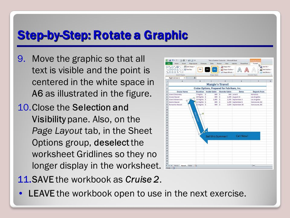 Step-by-Step: Rotate a Graphic 9.Move the graphic so that all text is visible and the point is centered in the white space in A6 as illustrated in the