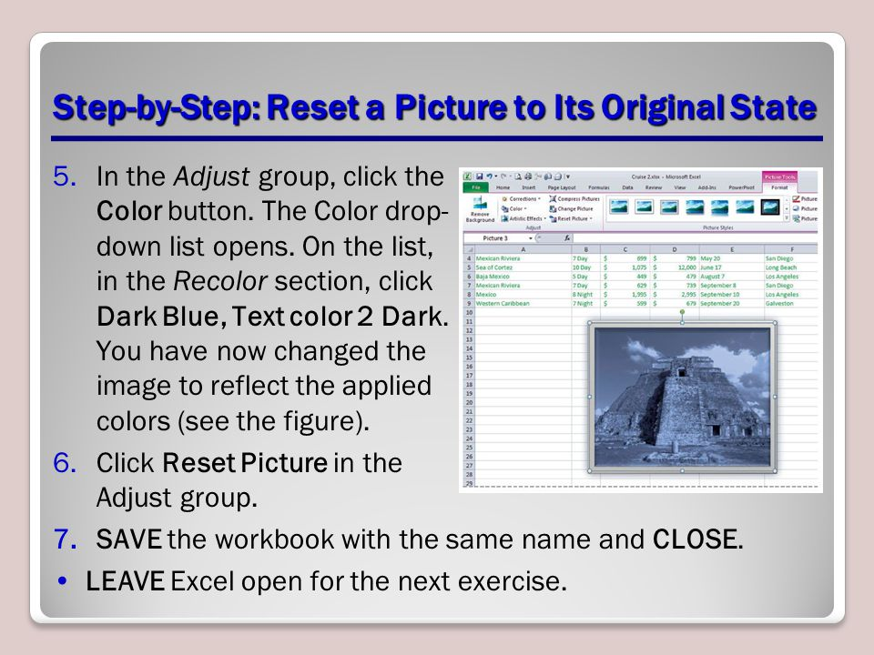 Step-by-Step: Reset a Picture to Its Original State 5.In the Adjust group, click the Color button. The Color drop- down list opens. On the list, in th