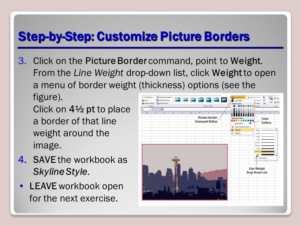 Step-by-Step: Customize Picture Borders 3.Click on the Picture Border command, point to Weight. From the Line Weight drop-down list, click Weight to o