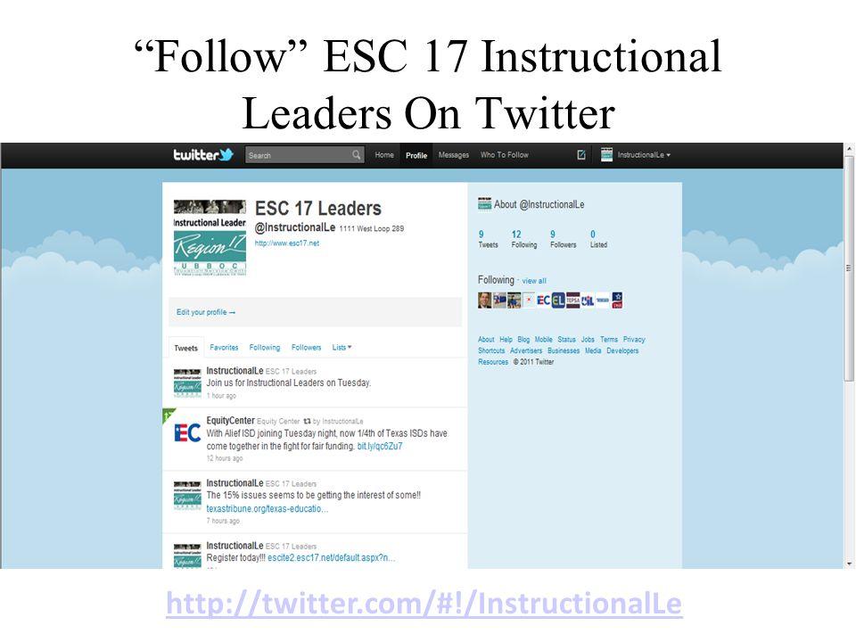 Follow ESC 17 Instructional Leaders On Twitter http://twitter.com/#!/InstructionalLe