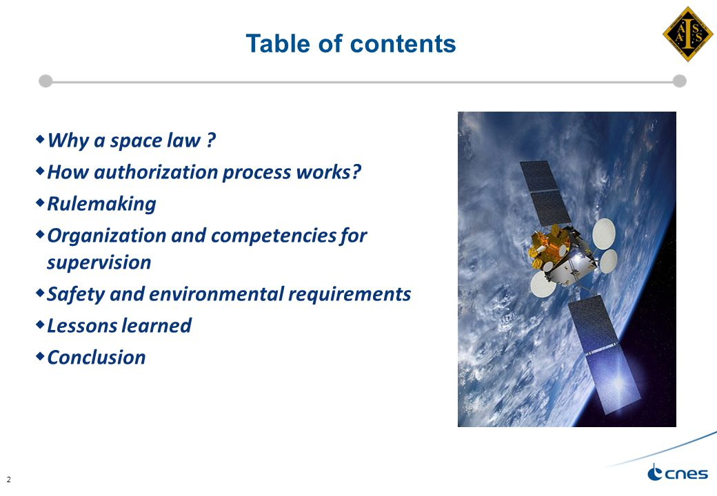 2 Table of contents  Why a space law .  How authorization process works.