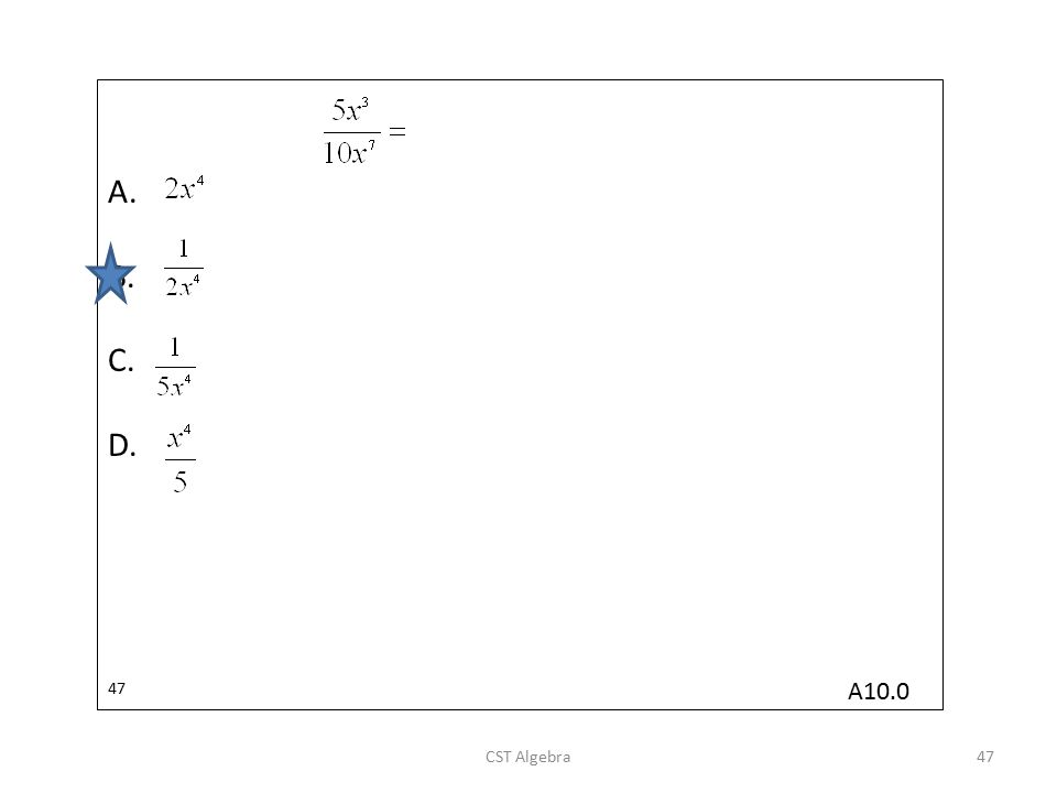 A. B. C. D. 47 CST Algebra47 A10.0