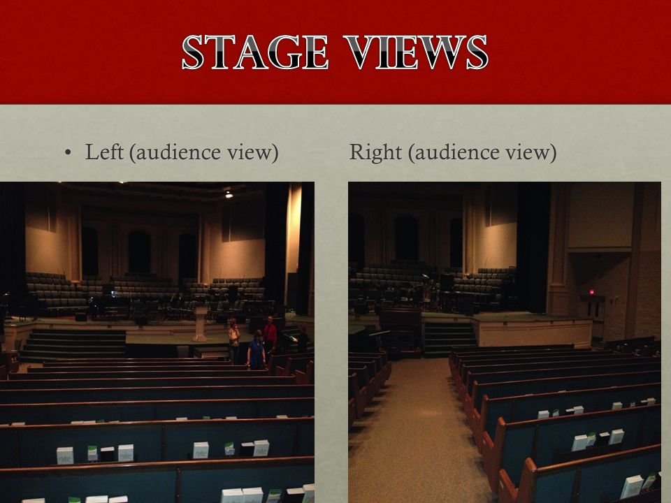 Left (audience view) Right (audience view)Left (audience view) Right (audience view)
