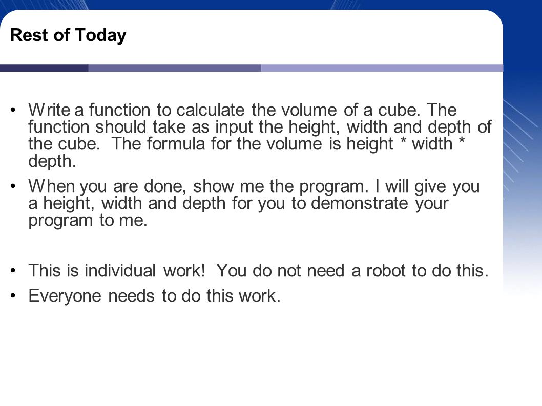 Rest of Today Write a function to calculate the volume of a cube.