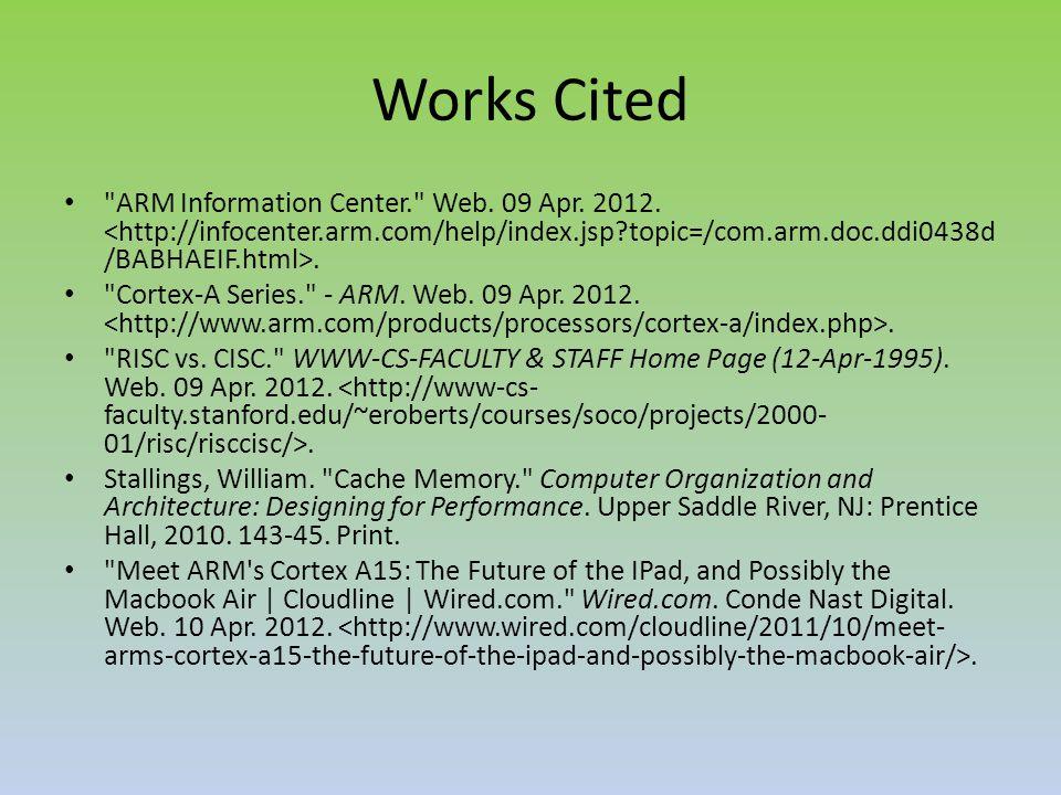 Works Cited ARM Information Center. Web. 09 Apr.