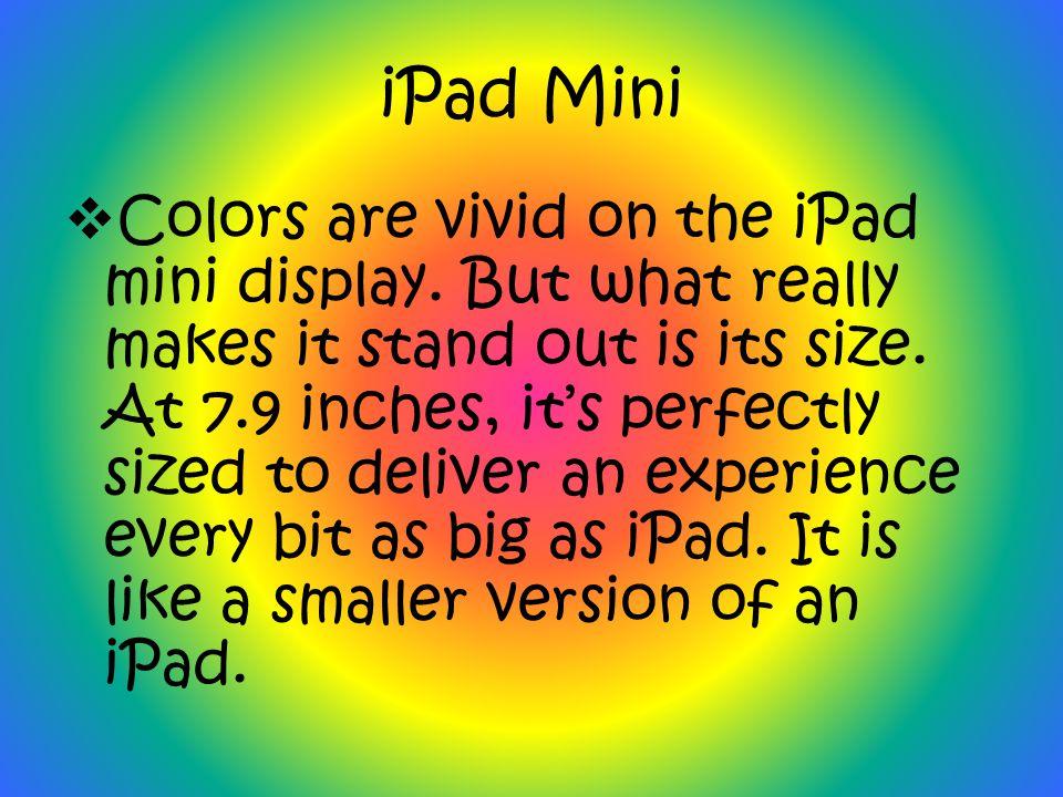 iPad Mini  Colors are vivid on the iPad mini display.
