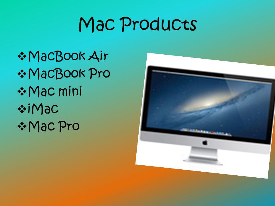 Mac Products  MacBook Air  MacBook Pro  Mac mini  iMac  Mac Pro