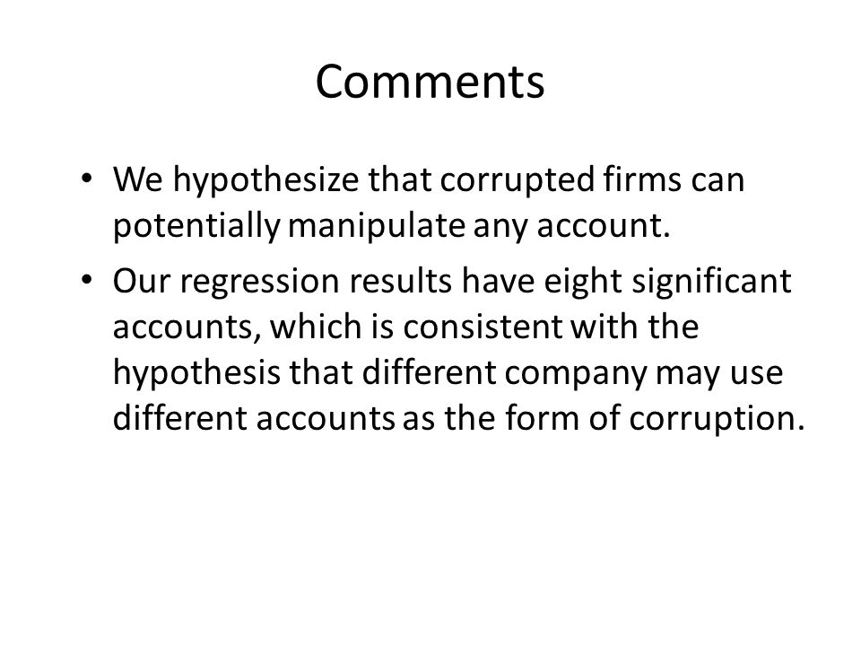 Comments We hypothesize that corrupted firms can potentially manipulate any account.