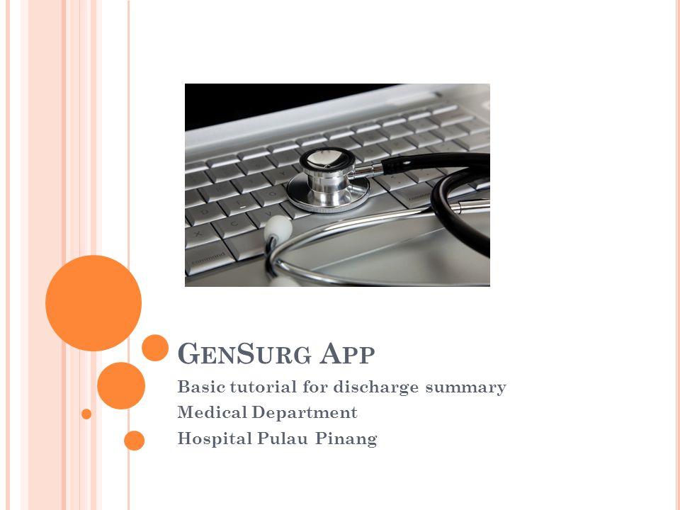 C REATING P ATIENT ' S I NFORMATION 1.Run GenSurg App on desktop 2.