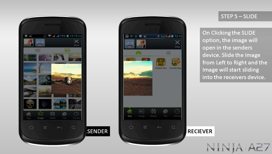 RECIEVERSENDER On Clicking the SLIDE option, the image will open in the senders device.