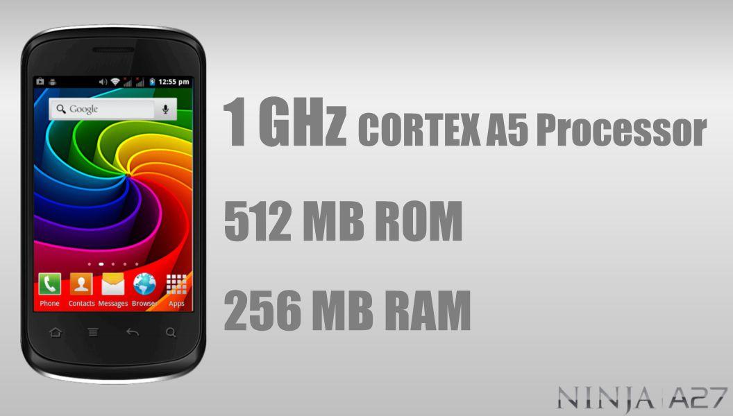1 GHz CORTEX A5 Processor 512 MB ROM 256 MB RAM
