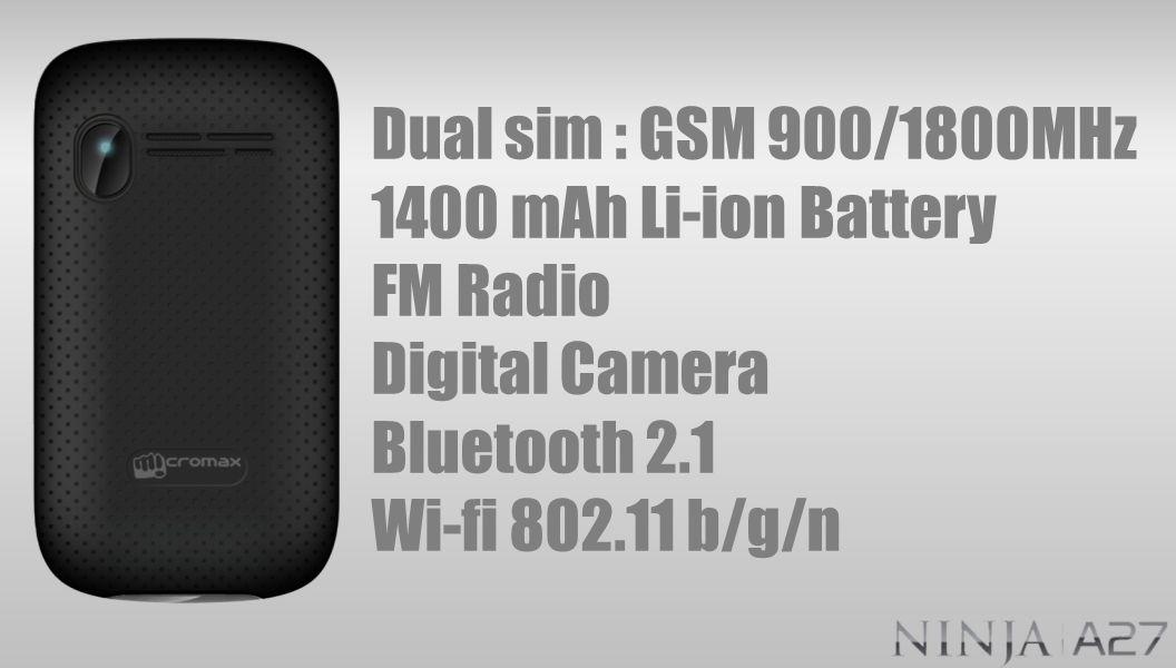 Dual sim : GSM 900/1800MHz 1400 mAh Li-ion Battery FM Radio Digital Camera Bluetooth 2.1 Wi-fi 802.11 b/g/n