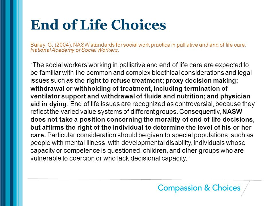 """""""The social workers working in palliative and end of life care are expected to be familiar with the common and complex bioethical considerations and l"""