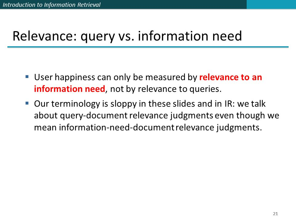 Introduction to Information Retrieval 21 Relevance: query vs.