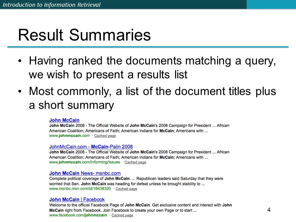 Introduction to Information Retrieval 5 Summaries The title is typically automatically extracted from document metadata.