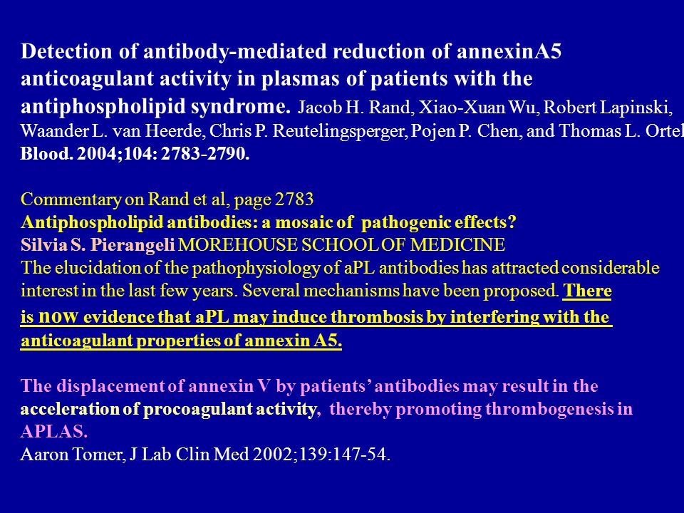 Detection of antibody-mediated reduction of annexinA5 anticoagulant activity in plasmas of patients with the antiphospholipid syndrome.