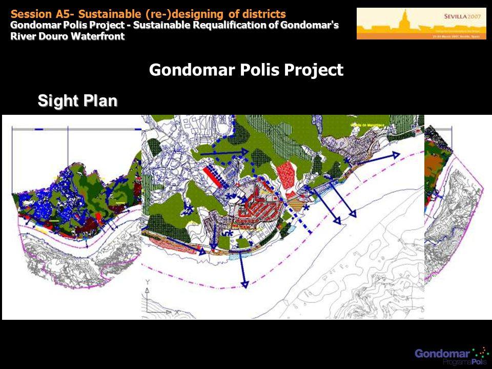 Gondomar Polis Project - Sustainable Requalification of Gondomar s River Douro Waterfront Session A5- Sustainable (re-)designing of districts Gondomar Polis Project Sight Plan