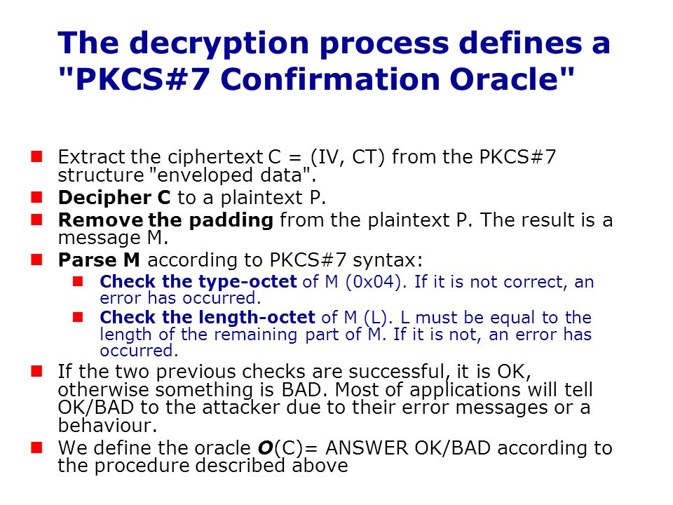 The decryption process defines a