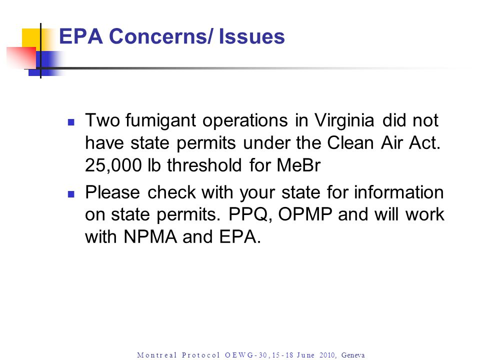 M o n t r e a l P r o t o c o l O E W G - 30, 15 - 18 J u ne 2010, Geneva Two fumigant operations in Virginia did not have state permits under the Cle