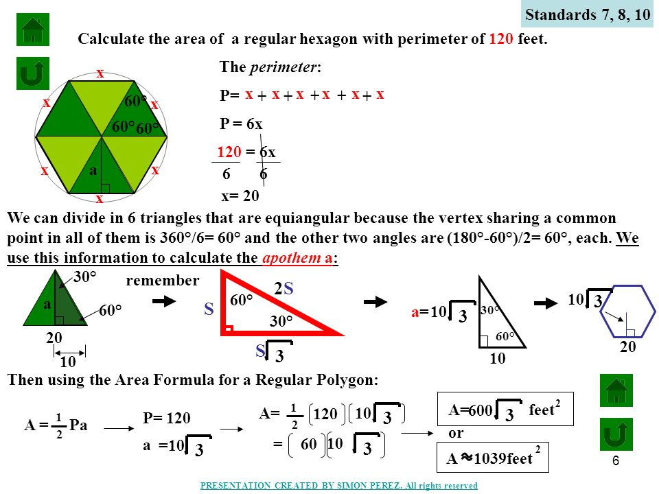 6 Calculate the area of a regular hexagon with perimeter of 120 feet.
