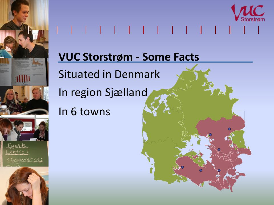 VUC Storstrøm - Some Facts Situated in Denmark In region Sjælland In 6 towns