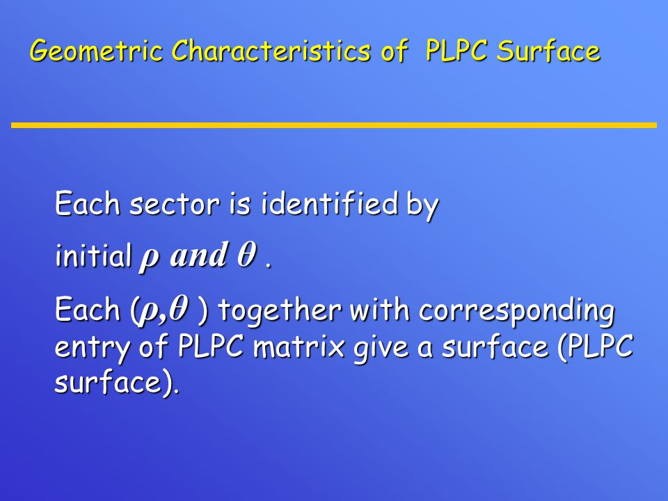 Geometric Characteristics of PLPC Surface Each sector is identified by Each sector is identified by initial ρ and θ.