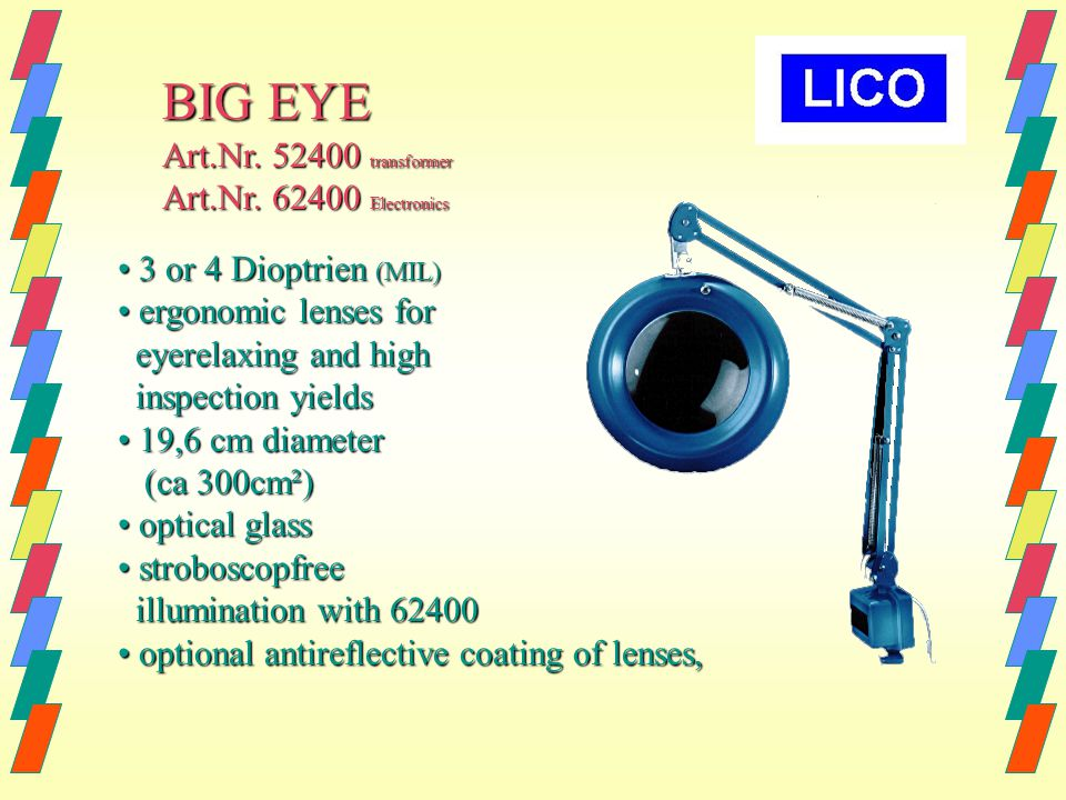 BIG EYE2, A5-300 Part. No. 72400 3 Diopters, according to MIL 3 Diopters, according to MIL ergonomic lenses for ergonomic lenses for eyerelaxing and h