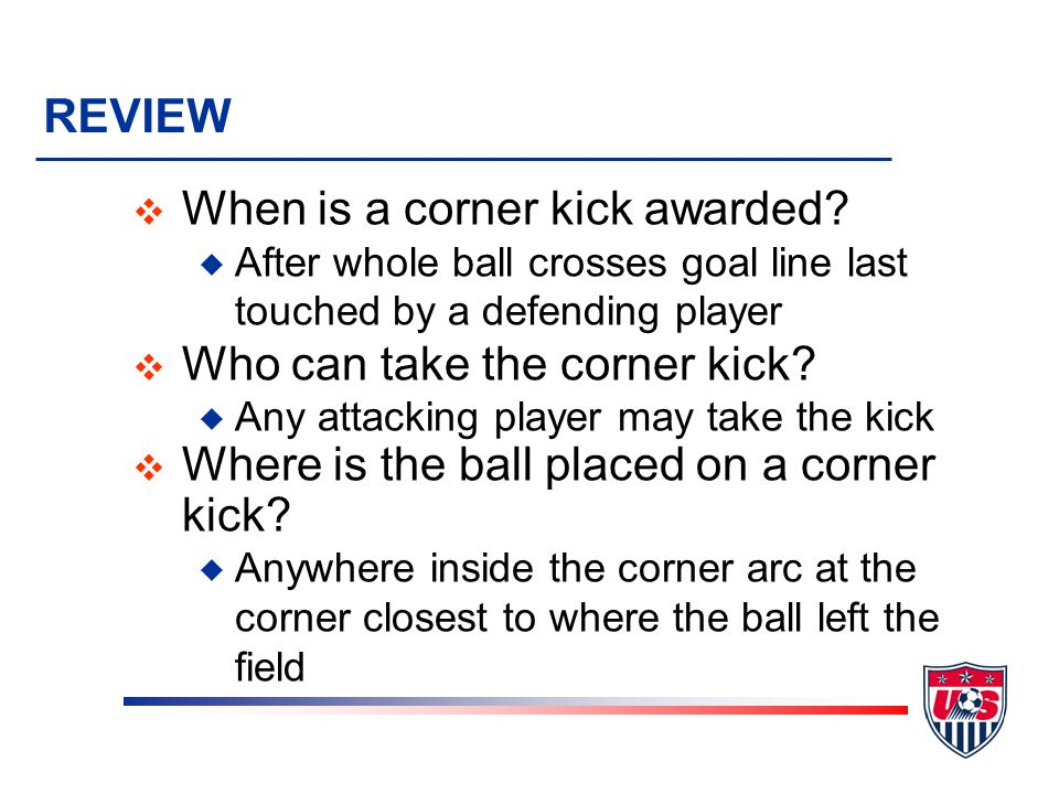 REVIEW v When is a corner kick awarded.
