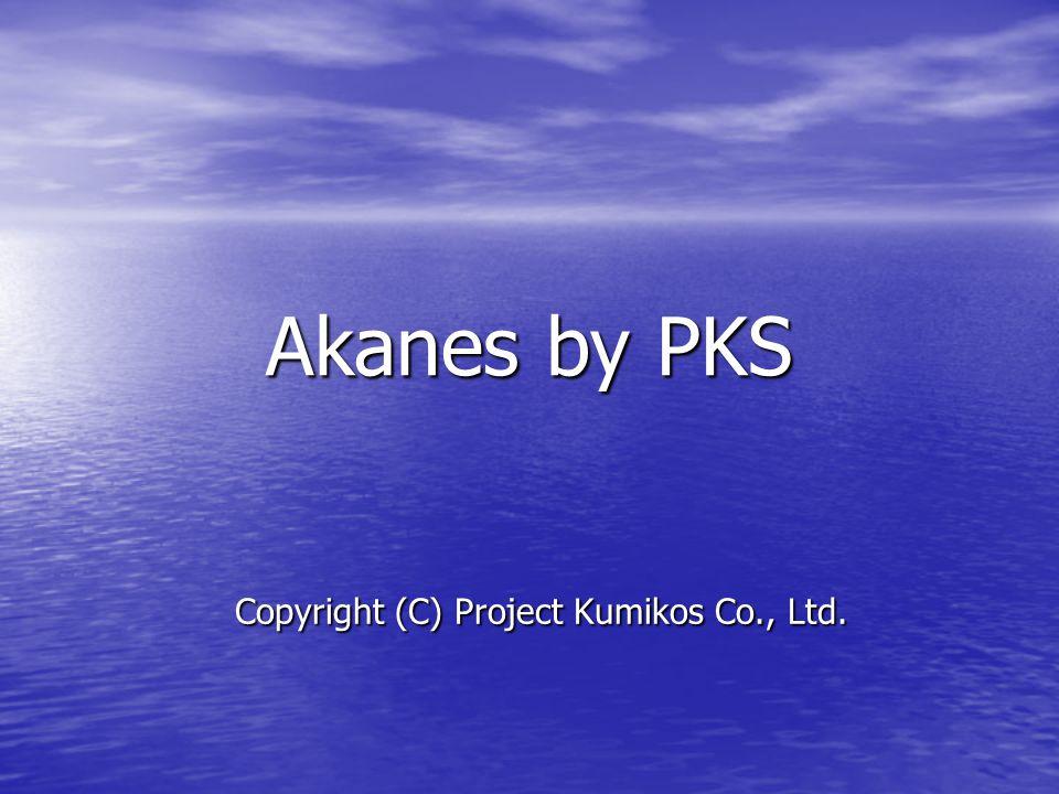 Akanes by PKS Copyright (C) Project Kumikos Co., Ltd.