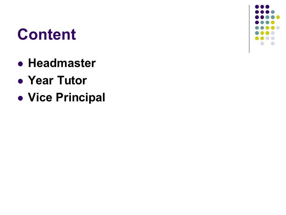 Content Headmaster Year Tutor Vice Principal