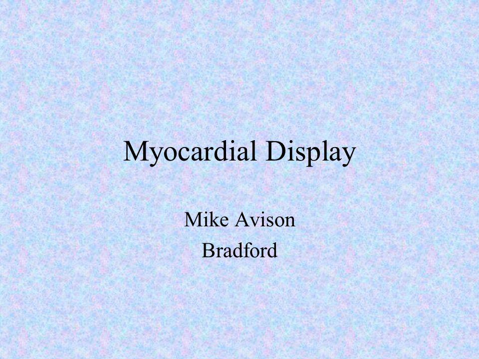 Myocardial Display Mike Avison Bradford