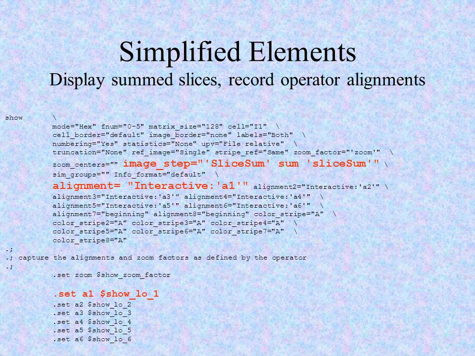 Simplified Elements Display summed slices, record operator alignments show \ mode=
