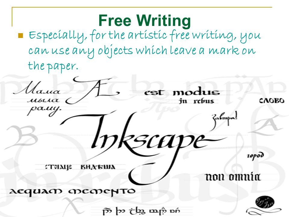Free Writing Especially, for the artistic free writing, you can use any objects which leave a mark on the paper.