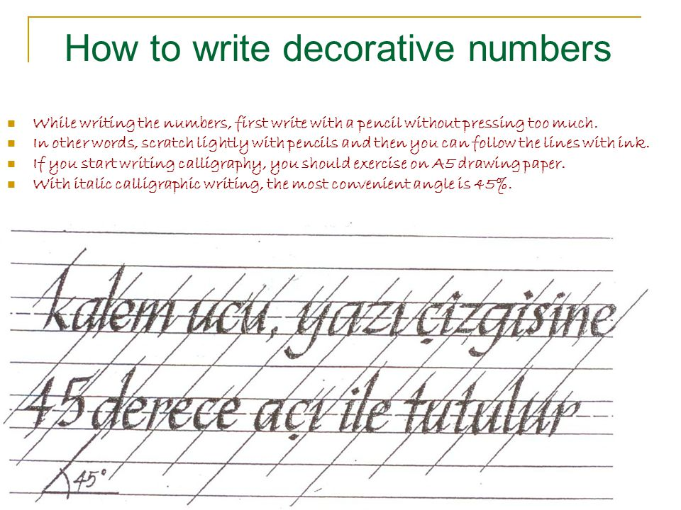 How to write decorative numbers While writing the numbers, first write with a pencil without pressing too much.