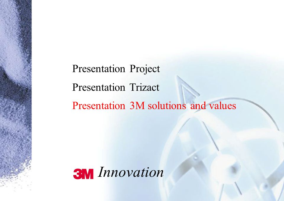 Presentation Project Presentation Trizact Presentation 3M solutions and values Innovation