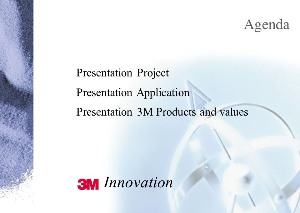 Presentation Project Presentation Application Presentation 3M Products and values Innovation Agenda