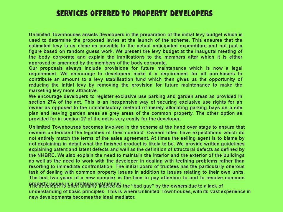CREDIT CONTROL A very strict credit control policy is recommended to the trustees and, once approved, is rigidly enforced by Unlimited Townhouses.