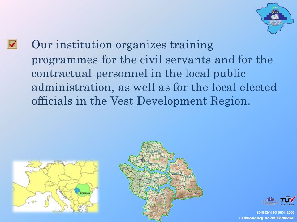 Our institution organizes training programmes for the civil servants and for the contractual personnel in the local public administration, as well as
