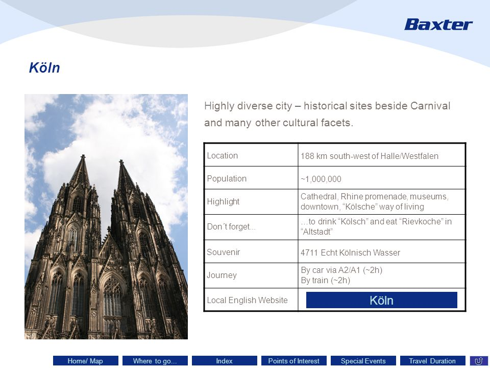 Köln Highly diverse city – historical sites beside Carnival and many other cultural facets.