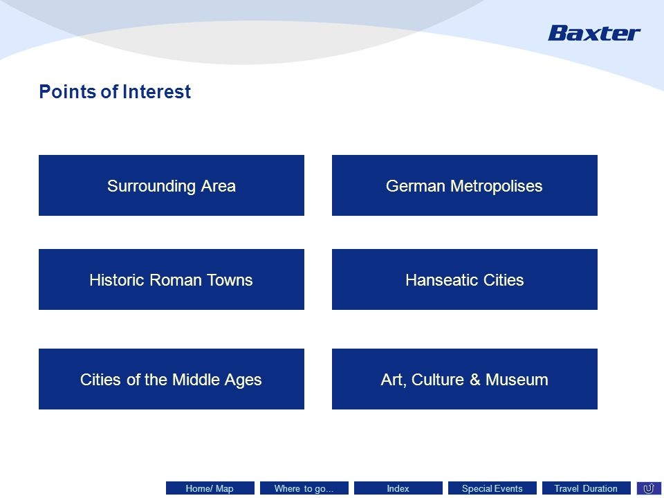 Points of Interest Surrounding Area Historic Roman Towns Cities of the Middle Ages German Metropolises Hanseatic Cities Art, Culture & Museum Where to go...IndexTravel DurationSpecial EventsHome/ Map