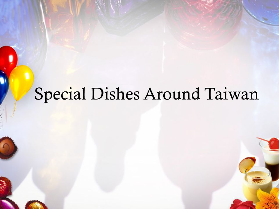 Special Dishes Around Taiwan