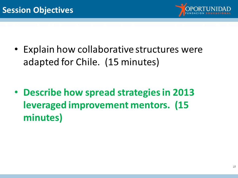 Session Objectives Explain how collaborative structures were adapted for Chile.