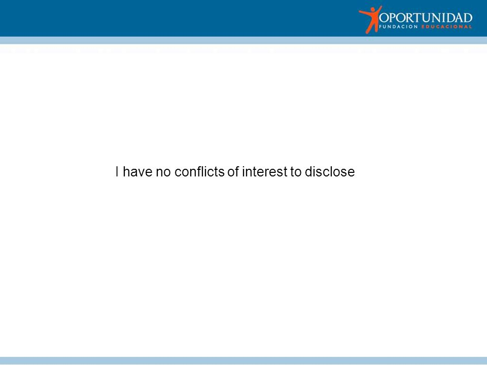 I have no conflicts of interest to disclose
