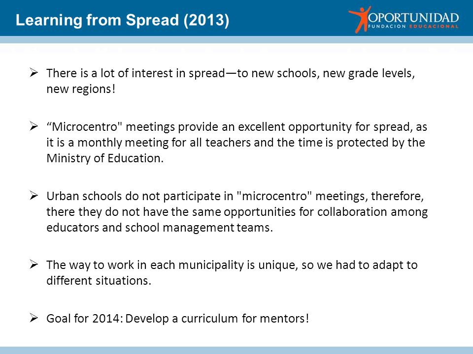  There is a lot of interest in spread—to new schools, new grade levels, new regions.