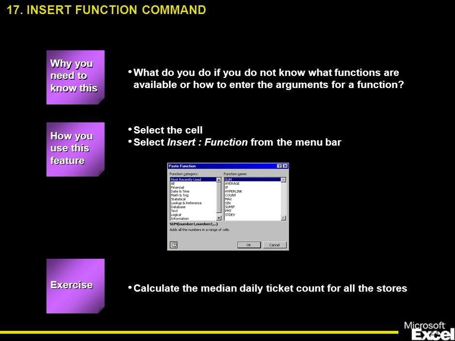 23 What do you do if you do not know what functions are available or how to enter the arguments for a function.