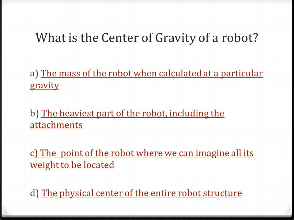 What is the Center of Gravity of a robot.